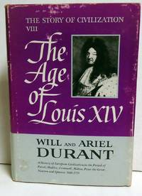 The Age of Louis XIV - The Story of Civilization VIII