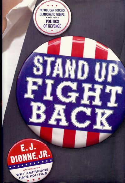 2004. DIONNE JR., E.J. STAND UP FIGHT BACK. NY: Simon & Shuster, . 8vo., boards in dust jacket; 243 ...