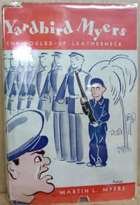 Yardbird Myers:  The Fouled-Up Leatherneck