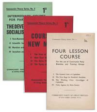 Communist Theory Series, Nos. 1-3. 1: Four Lesson Course For the use of Communist Party branches and training groups. 2: Course for New Members. 3: Intermediate Course for Party Members: The Development of Socialist Thought