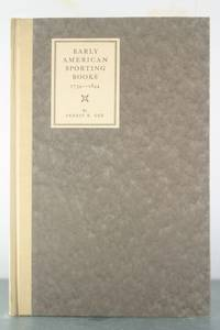 Early American Sporting Books 1734 to 1844 [Inscribed Copy]