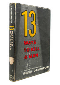 13 WAYS TO KILL A MAN by Basil Davenport - First Edition; First Printing - 1965 - from Rare Book Cellar (SKU: 139567)