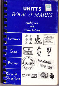 Unitt's Book of Marks: Antiques and Collectables