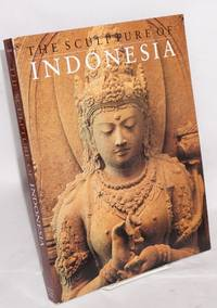 The sculpture of Indonesia with essays by R. Soekmono, Edi Sedyawati