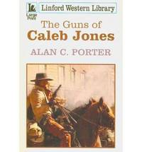 The Guns Of Caleb Jones (Linford Western Library)
