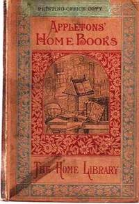 THE HOME LIBRARY:  Appleton's Home Books.