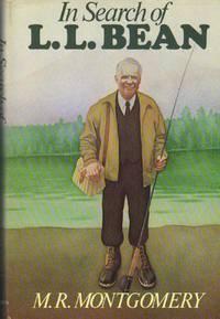 In Search of L.L. Bean [Nov 01, 1984] M.R. Montgomery