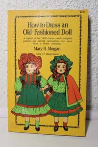 How to Dress an Old-Fashioned Doll