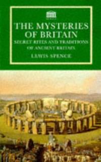 image of The Mysteries Of Britain: Secret Rites and Traditions of Ancient Britain (Senate Paperbacks)