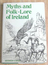 Myths and Folk-Lore of Ireland by  Jeremiah Curtin - Hardcover - 1975 - from Book Street (SKU: 002944)