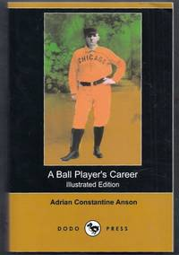 A Ball Player's Career.  Illustrated Edition