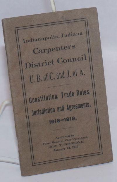 Indianapolis, IN: United Brotherhood of Carpenters and Joiners of America, 1916. 46p., staplebound b...