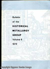 Bulletin of the Historical Metallurgy Group Vol 6 January 1972