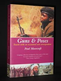 Guns & Poses. Travels with an occasional war correspondent [SIGNED]