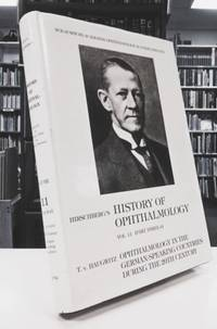 History of Ophthalmology Vol. Eleven (Part Three-d). T. V. Haugwitz: Opthalmology in German-Speaking Countries During the 20th Century