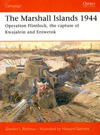 Campaign No.146: The Marshall Islands 1944 - Operation Flinklock, the Capture of Kwajalein and Eniwetok