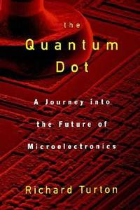 image of The Quantum Dot : A Journey into the Future of Microelectronics