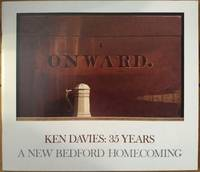 Ken Davies: 35 Years-  A New Bedford Homecoming, Oct 15 - Nov 30, 1983