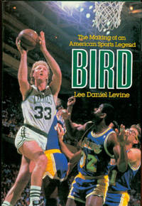 Bird: The Making of an American Sports Legend