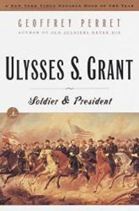 Ulysses S. Grant: Soldier & President (Modern Library Paperbacks) by Geoffrey Perret - Paperback - 1998-03-06 - from Books Express and Biblio.com