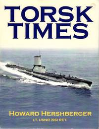 Torsk Times 1954 - 1956 (USS Torsk) by Howard Hershberger Lt. USNR (SS) Retired - Paperback - 1/1/2004 - from Renee Scriver and Biblio.com
