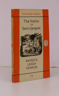 image of The Violins of Saint-Jacques. A Tale of the Antilles. [First Penguin Edition]. FIRST APPEARANCE IN PENGUIN