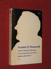 Franklin D. Roosevelt: Selected Speeches, Messages, Press Conferences, and Letters (The...