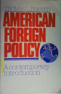 American Foreign Policy: A Contemporary Introduction by  Thomas L Brewer - Paperback - 1980 - from Bookbarn International and Biblio.com