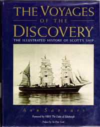 The Voyages of the Discovery; The Illustrated History of Scott's Ship
