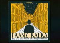 Franz Kafka The Life and Work of a Prague Writer