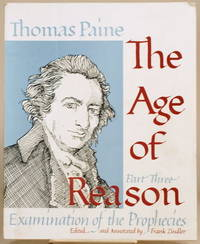 THE AGE OF REASON, PART THREE Examination of the Prophecies
