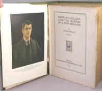 Michael Collins and the Making of a New Ireland.