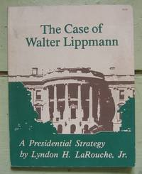 The Case of Walter Lippmann: A Presidential Strategy.
