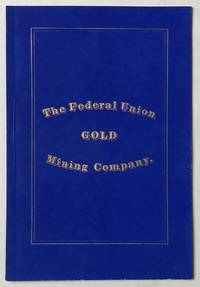 By-Laws of the Federal Union Mining Company, Clear Creek County, Colorado. Organized March 27, 1866. Capital Stock $100,000