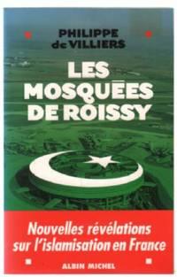 Les Mosquees De Roissy-Nouvelles Revelations Sur L'islamisation En France by Villiers Philippe De - Paperback - 2006 - from philippe arnaiz and Biblio.com