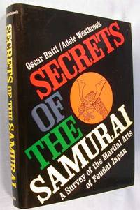 image of Secrets of the Samurai: A Survey of the Martial Arts in Feudal Japan