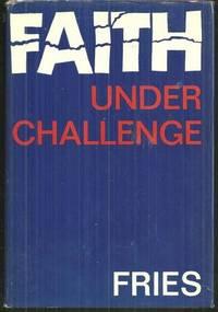 FAITH UNDER CHALLENGE, Fries, Heinrich