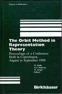 The Orbit Method in Representation Theory.  Procedings of a Conference Held in Copenhagen, August to september 1988.