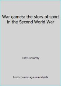 War games: the story of sport in the Second World War