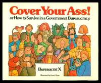 image of COVER YOUR ASS! - or How to Survive in a Government Bureaucracy
