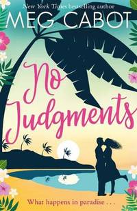 image of No Judgments: escape to paradise with the perfect laugh out loud summer romcom (Little Bridge Island)