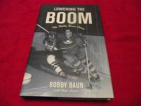 image of Lowering the Boom : The Bobby Baun Story