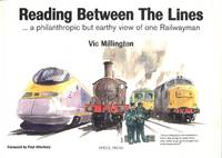 Reading Between the Lines - A Philanthropic But Earthy View of One Railwayman.