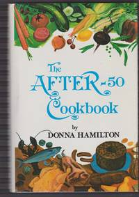 The After-50 Cookbook : How to Cook for One or Two People.