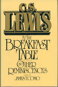 C. S. LEWIS AT THE BREAKFAST TABLE AND OTHER REMINISCENCES