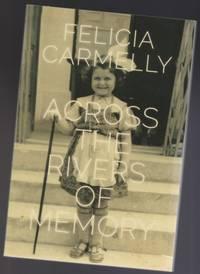 Across the Rivers of Memory:  The Azrieli Series of Holocaust Survivor Memoirs; Series 7