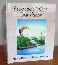 EDMOND WENT FAR AWAY. by   Story by Martin Bax.:  Michael (illustrator) - First Edition - from Roger Middleton (SKU: 33201)