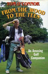 image of From the Wood to the Tees : Amusing Golf Companion