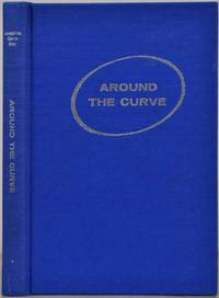 AROUND THE CURVE. Signed and inscribed by the author.