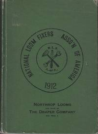 Official Manual and Reference Book of the National Loom Fixers Association of America 1911-1912